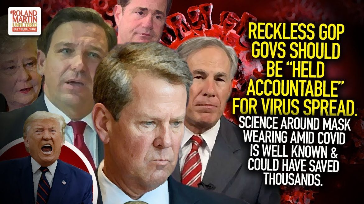 """Reckless GOP Govs Should Be """"Held Accountable"""", Science Around Mask Wearing Amid COVID Is Well Known"""