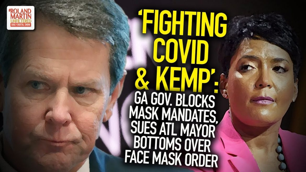 'Fighting COVID And Kemp': GA Gov. Blocks Mask Mandates, Sues ATL Mayor Bottoms Over Face Mask Order