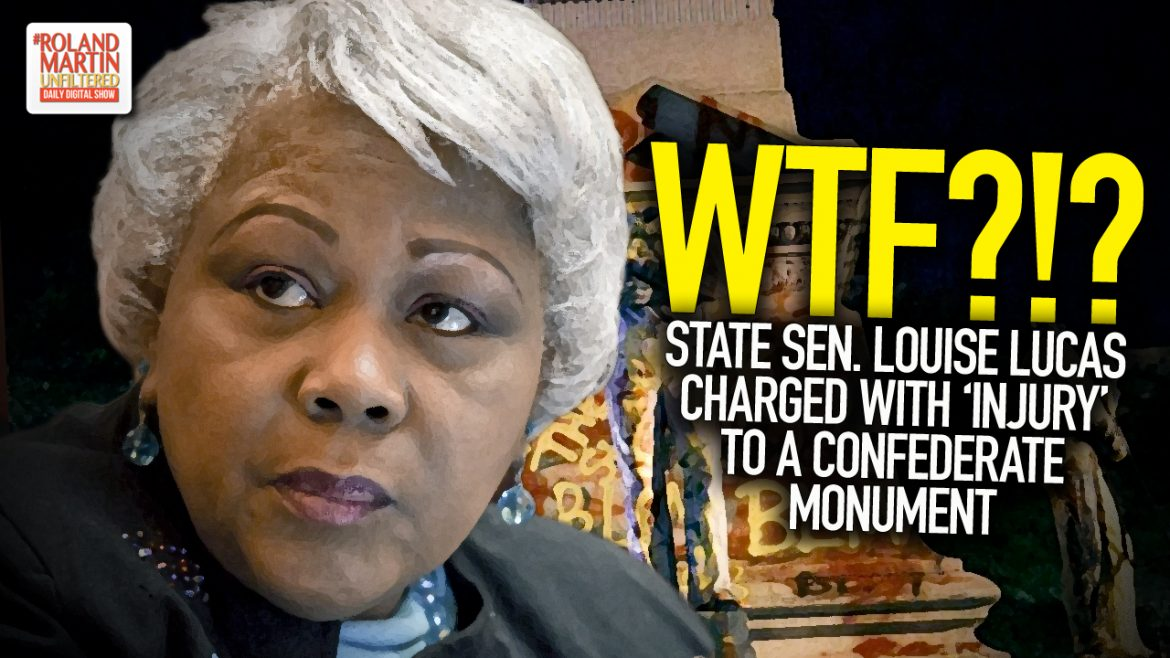 WTF?!? State Sen. Louise Lucas Charged With 'Injury' To A Confederate Monument 🤯