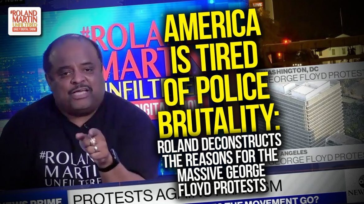Tired Of Police Brutality: Roland Deconstructs The Reasons For The Massive George Floyd Protests