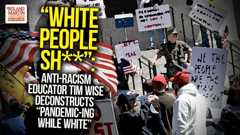 """White People Sh**"": Anti-Racism Educator Tim Wise Deconstructs ""Pandemic-ing While White"""
