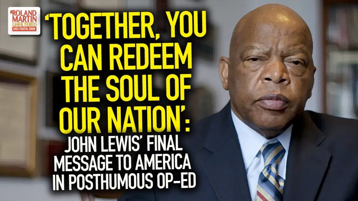 'Together, You Can Redeem The Soul Of Our Nation': John Lewis' Final Message In Posthumous Op-Ed