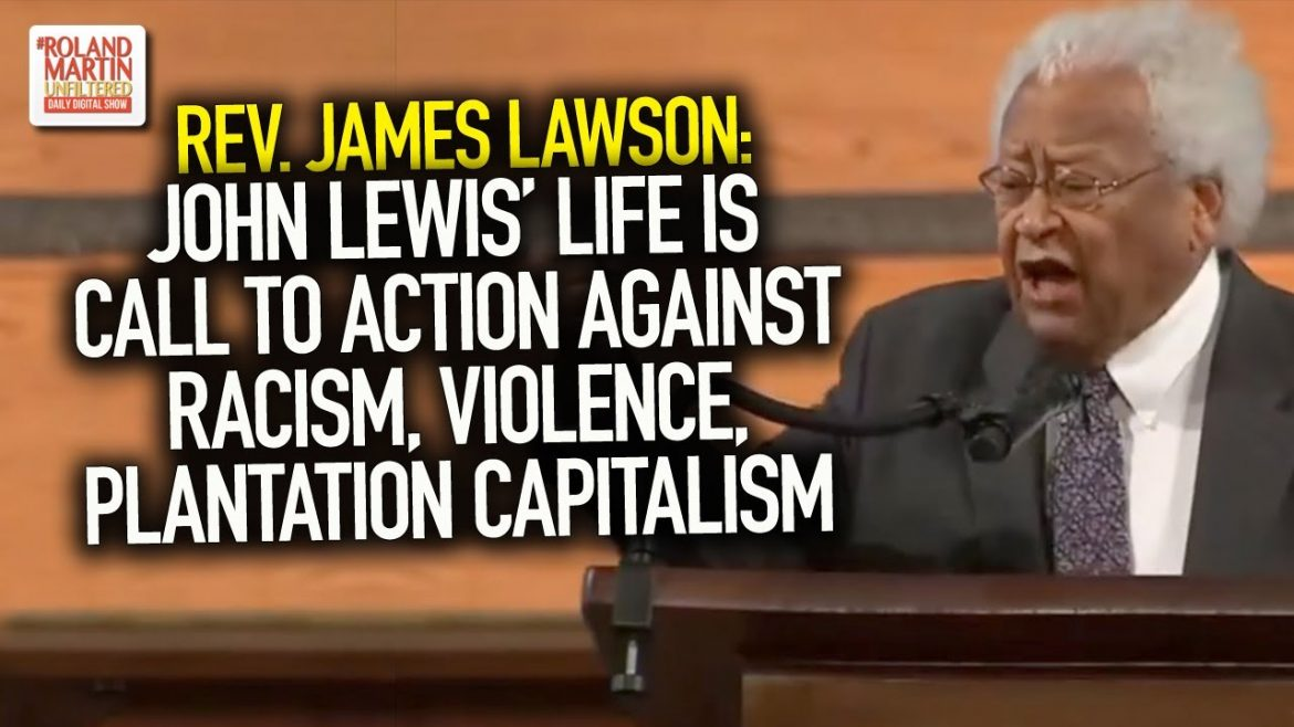 James Lawson: John Lewis' Life Is Call To Action Against Racism, Violence, Plantation Capitalism